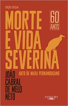 Morte E Vida Severina (Em Portuguese do Brasil): João Cabral de Melo Neto: 9788556520203: Amazon.com: Books