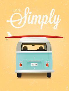 Live Simply - Surf VW Art Print
