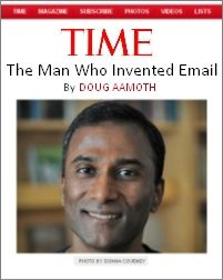 VA Shiva Ayyadura is the man who invented email. In 1978, at the age of 14, he wrote the program for it as a challenge from his university supervisor Dr Leslie P. Michelson, which he intended to replicate the features of mail organization in an office.  He got a copyright for it in 1982, after which he worked on getting a second one for the user manual for it. His papers on how he invented it were accepted by the Smithsonian Institute.