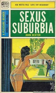 Unknown artist, Sexus Suburbia by John Dexter.