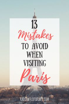 13 Mistakes to Avoid when Visiting Paris: Tips Provided by a Local!