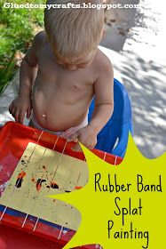 Rubber band splat painting. Says for two year olds - this sounds like fun for anyone!
