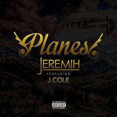 Found Planes by Jeremih Feat. J. Cole with Shazam, have a listen: http://www.shazam.com/discover/track/157066115