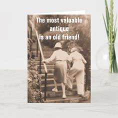"""Friends till the end Card Size: ' ', 5"""" x 7"""". Color: Semi-Gloss. Gender: unisex. Age Group: adult. Old Age Quotes, Old Friend Quotes, Aging Quotes, Happy Birthday Old Friend, Funny Happy Birthday Images, Vintage Birthday Cards, Birthday Cards For Women, Cards For Friends, Old Friends"""