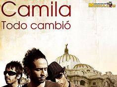 Letra de Todo Cambió de Camila - MUSICA.COM