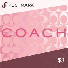 AMAZING COACH PRICES AMAZING PRICES ON ALL OF YOUR FAVORITE BRANDS! MICHAEL KORS, COACH, KATE SPADE, DOONEY & BOURKE, VERSACE, PRADA, GUCCI AND MUCH MORE! the $3 is for listing purposes only. This ad must have a price to list. Please do not purchase this ad Coach Accessories