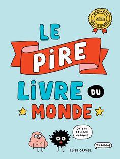 Elise Gravel, Fiction, Album Jeunesse, My Books, Literature, Teaching, Education, School, Totalement