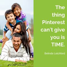 The thing Pinterest can't give you is time. Before you embark on a Pinterest project think about what is really important to your family first.