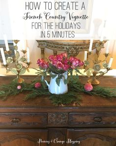 How to Create a French Country Vignette for the Holidays in 5 minutes! It works for Fall, Thanksgiving, Christmas, Valentine's Day...