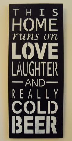 Beer Sign, Distressed Sign, Would be awesome for our future bar Beer Quotes, Sign Quotes, Food Quotes, Charlie Harper, Ultimate Man Cave, Distressed Signs, My Pool, Beer Signs, Home Brewing