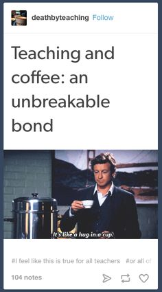 When coffee is the only true love in your life. | 19 Tumblr Posts About Being A Teacher That Are Just Funny