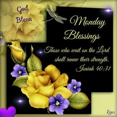 "Monday Blessings (Isaiah ""Those who wait on The Lord shall renew their strength. Monday Morning Greetings, Monday Morning Quotes, Good Monday Morning, Good Morning Prayer, Morning Board, Monday Quotes, Happy Monday, Monday Blessings, Morning Blessings"