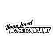 You're Local Noise Complaint - JDM Decal Stickers Chevy Stickers, Cool Car Stickers, Truck Stickers, Truck Decals, Bumper Stickers, Jdm Stickers, Macbook Decal Stickers, Window Stickers, Window Decals