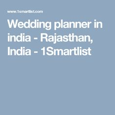 Wedding planner in india - Rajasthan, India - 1Smartlist