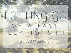 Guided Meditation – Ep. 14: Letting Go of a Relationship - YouTube