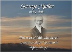 geore muller  quotes | Without ever asking anyone other than God, he received over $7,200,000 ...