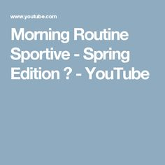 Morning Routine Sportive - Spring Edition ♡ - YouTube