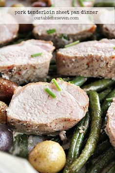 Pork Tenderloin Sheet Pan Dinner- Table for Seven #tableforsevenblog #porktenderloin #sheetpan #dinner #greenbeans #potatoes #easydinner