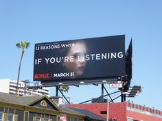 13 Reasons Why If you're listening billboard