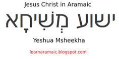 Learn Aramaic: Jesus Christ in Aramaic