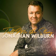 You met him with The Wilburns, loved him with Gold City Quartet, and you awarded him as part of the duo Wilburn & Wilburn - now Jonathan Wilburn is making his solo debut on Daywind Records with Tell Me The Story. Cd Artwork, Ill Fly Away, Rock Of Ages, Gospel Music, Tell Me, News Songs, Love Him, Classic, Fresh