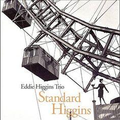 """Eddie Higgins Trio """"Too Marvelous For Words"""""""