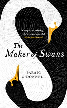 Maker of Swans by Paraic O'Donnell, book cover by Sinem Erkas #book #covers #jackets #portadas #libros