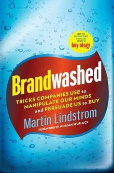 """Brandwashed"" is, in essence, an effort to tell prospects and customers how not to fall for psychology-based marketing. Building on his 20 years in the industry, Lindstrom describes a litany of sly and slightly subversive techniques and strategies that push us, as consumers, psychologically to buy a company's products. Cote : 4-621 LIN"