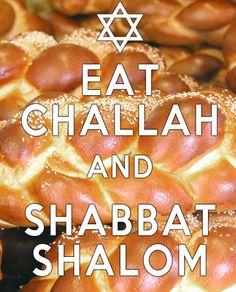 Eat Challah & Shabbat Shalom!