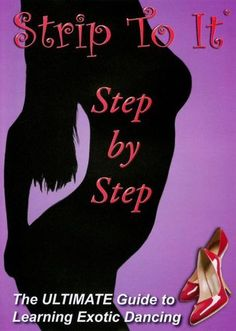 Shop Strip to It: Step by Step Exotic Striptease Dancing [DVD] at Best Buy. Find low everyday prices and buy online for delivery or in-store pick-up. Dance Training, Exotic Dance, Dance Routines, Belly Dance, Cool Things To Buy, Romance, Relationship, Exercise, Dancing