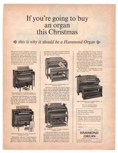 """Vintage and original Hammond organ print ad from a 1963 magazine. Paper advertisement shows an assortment of Hammond Organ Models including Spinet and Console. Reads, """"If you're going to buy an organ Hammond Organ, The Hammond, Rhodes, Vintage Advertisements, Vintage Ads, Leslie Speaker, Organ Music, Antique Signs, Vintage Music"""