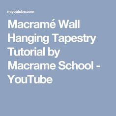 Macramé Wall Hanging Tapestry Tutorial by Macrame School - YouTube