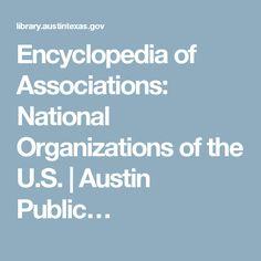 Encyclopedia of Associations: National Organizations of the U.S.   Austin Public…