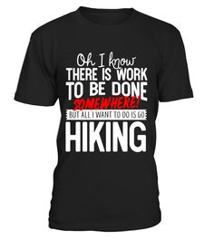 """# All I Want To Do Is Go Hiking T-Shirt 