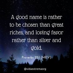 A good name is rather to be chosen than great riches, and loving favor rather than silver and gold. Christian Images, Christian Quotes, Proverbs 22 1, Cool Names, Bible Verses, Social Media, Thoughts, Silver, Gold