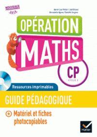 Opération maths CP, cycle 2, nouveaux programmes 2016 : guide pédagogique -- Marie-Lise Peltier, Joël Briand, Bernadette Ngono. Hatier, 2016             51 CP HAT…