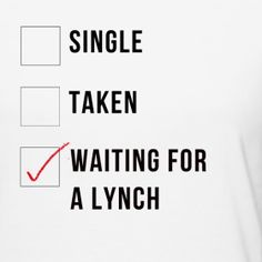 Waiting for  ROSS Lynch to be specific ;)