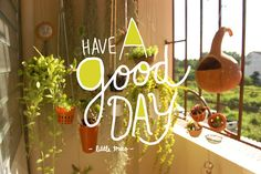 have a good day, via Flickr.