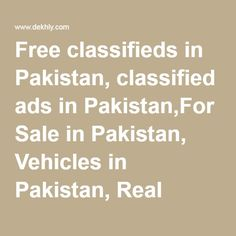 Free classifieds in Pakistan, classified ads in Pakistan,For Sale in Pakistan, Vehicles in Pakistan, Real Estate in Pakistan, Community in Pakistan,Post and Search Ads online | How To DEKHLY