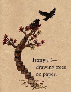 the irony of trees