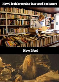How I look browsing in a used bookstore. How I feel. - Humor Train