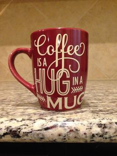 Red Coffee Cup mug with vinyl words saying by JustforYouDesigns00