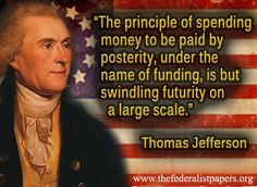 Thomas Jefferson Quote – Swindling Futurity on a Large Scale Patriotic Quotes, Philosophy Quotes, Bill Of Rights, Founding Fathers, Democracy Quotes, Thomas Jefferson Quotes, President Quotes, Historical Quotes, American Revolution