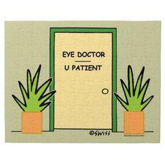 Shop Funny Optometrist Office Cartoon Jigsaw Puzzle created by Swisstoons. Optometry Humor, Optometry School, Eye Jokes, Eye Puns, Office Cartoon, Eye Doctor, Medical Humor, Make Your Own Puzzle, Work Humor