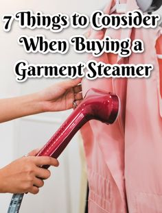 7 Things to Consider When Buying a Garment Steamer Kinds Of Fabric, Different Fabrics, Home Steamers, Home Buying, Stuff To Buy