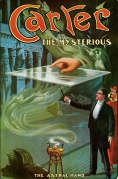 """Carter The Mysterious ~ The Astral Hand Vintage Magic Act Legends of Magic, Illusion, Hypnotism Charles Carter, 1874 - 1936. Widely known to make his sawing a woman in half illusion more terrifying, this American born magician had his assistants appear as doctor and nurses to simulate a deadly medical emergency on stage. Carter The Great, promoted himself as the """"World's Weird Wonderful Wizard"""". Vintage magic performance poster promoting 1935 magic."""