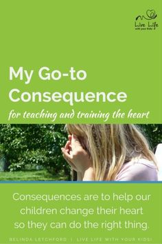 My go-to consequence is a timeout where children can consider their heart and prepare to go back and do the right thing.