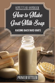 Goat Milk Soap [Chapter 12] Raising Goats | Homestead Handbook - Pioneer Settler | Homesteading | Self Reliance | Recipes
