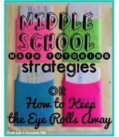 Chalk Dust & Chocolate Milk: Middle School Math Tutoring Strategies...or How to Keep the Eye Rolls Away