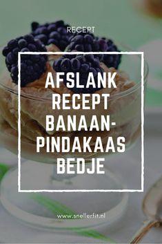 Ben jij op zoek naar afslank recepten die snel te bereiden zijn? In dit artikel geef ik je 5 recepten met een maximale bereidingstijd van 15 minuten. Maak dit Banaan Pindakaas Bed recept eens. #recept #recepten #cooking #koken